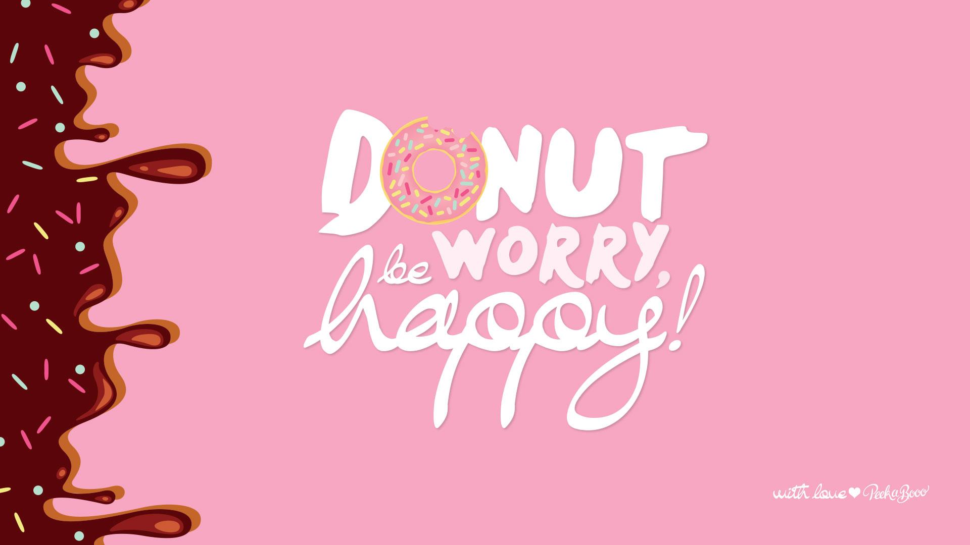 nouveau fond d 39 cran donut worry be happy peek a booo. Black Bedroom Furniture Sets. Home Design Ideas